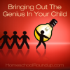 Bringing Out The Genius In Your Child
